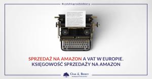 Sprzedaż na Amazon a VAT w Europie. Księgowość sprzedaży na Amazon
