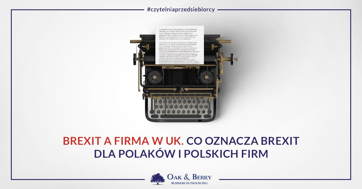 Brexit a firma w UK. Co oznacza Brexit dla Polaków i polskich firm?