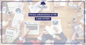 Firma szkoleniowa w UK CASE STUDY
