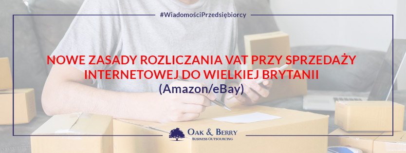 Nowe zasady rozliczania VAT przy sprzedaży internetowej (Amazon/eBay) 2021