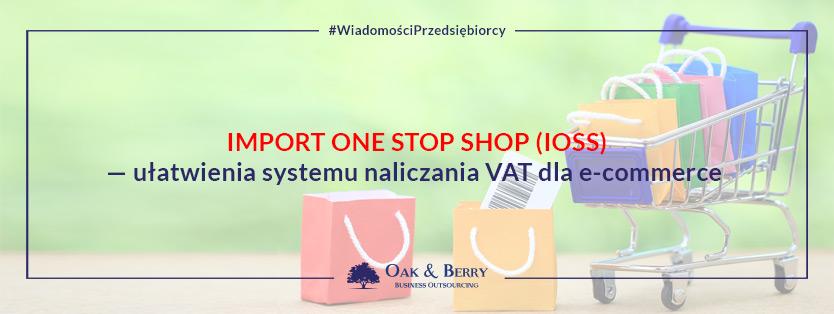 Import One Stop Shop (IOSS) — ułatwienia systemu naliczania VAT dla e-commerce